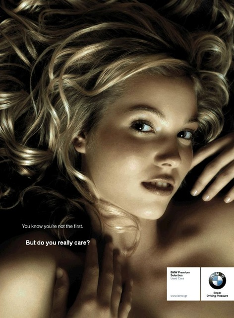 "BMW used car advertisement    ""You know you're not the first but do you really care?"""